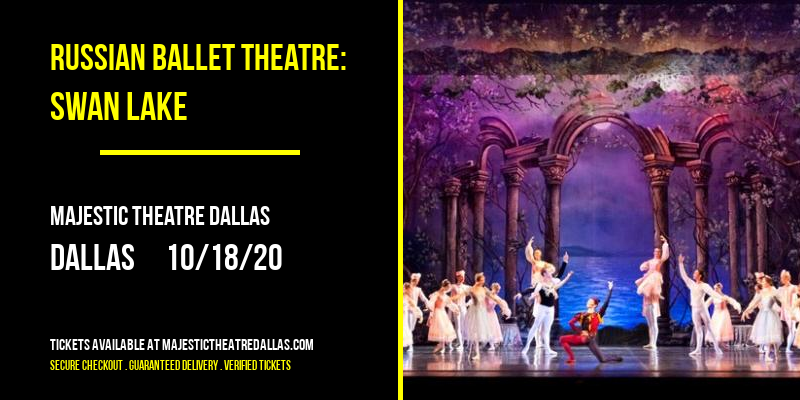 Russian Ballet Theatre: Swan Lake at Majestic Theatre Dallas