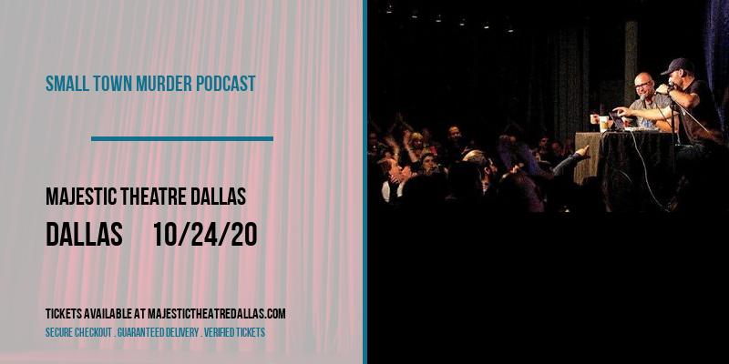 Small Town Murder Podcast at Majestic Theatre Dallas