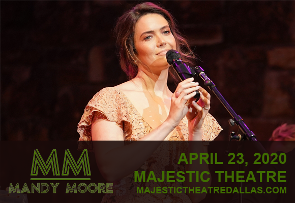 Mandy Moore [CANCELLED] at Majestic Theatre Dallas