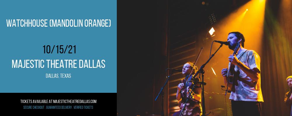Watchhouse (Mandolin Orange) at Majestic Theatre Dallas