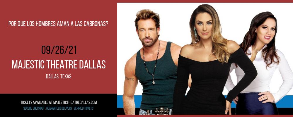 Por Que Los Hombres Aman A Las Cabronas? at Majestic Theatre Dallas